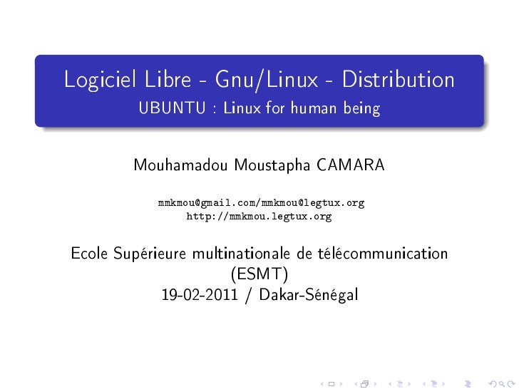 Logiciel Libre - Gnu/Linux - Distribution         UBUNTU : Linux for human being        Mouhamadou Moustapha CAMARA       ...