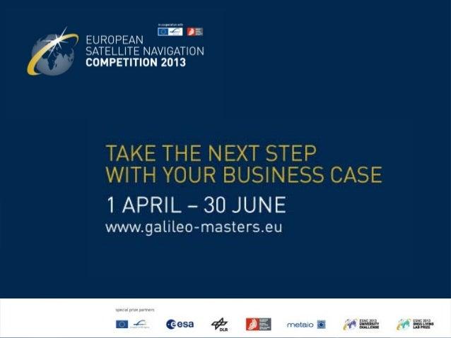 European Satellite Navigation Competition (ESNC) 2013 - www.galileo-masters.eu