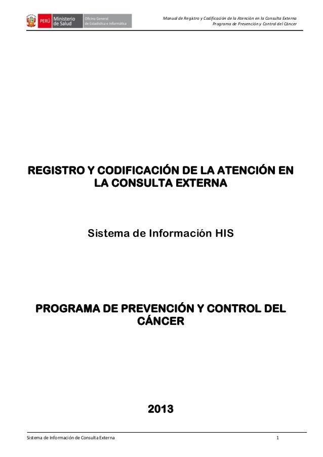 Sistema de Información de Consulta Externa 1 Manual de Registro y Codificación de la Atención en la Consulta Externa Progr...