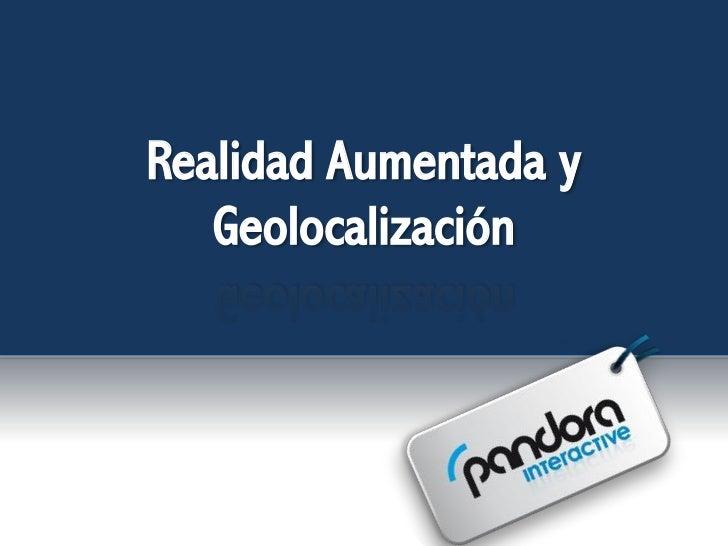 Realidad Aumentada y   Geolocalización