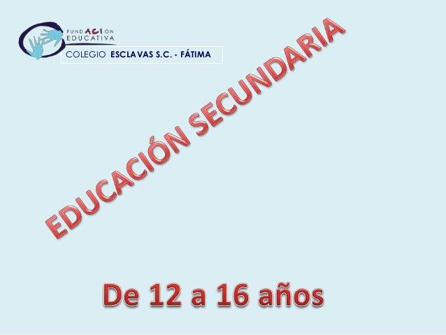 COLEGIO ESCLAVAS S.C. - FÁTIMA