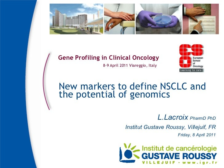 Gene Profiling in Clinical Oncology - Slide 4 - L. Lacroix - New markers to define NSCLC and the potential of genomics (part 1)