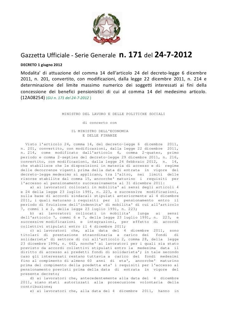 Gazzetta Ufficiale - Serie Generale           n. 171 del 24-7-2012DECRETO 1 giugno 2012Modalita di attuazione del comma 14...