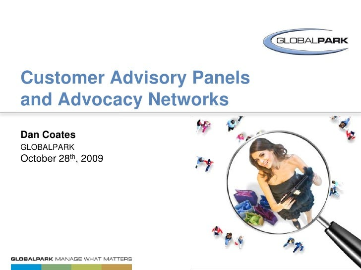 Dan CoatesglobalparkOctober 28th, 2009<br />Customer Advisory Panels and Advocacy Networks<br />