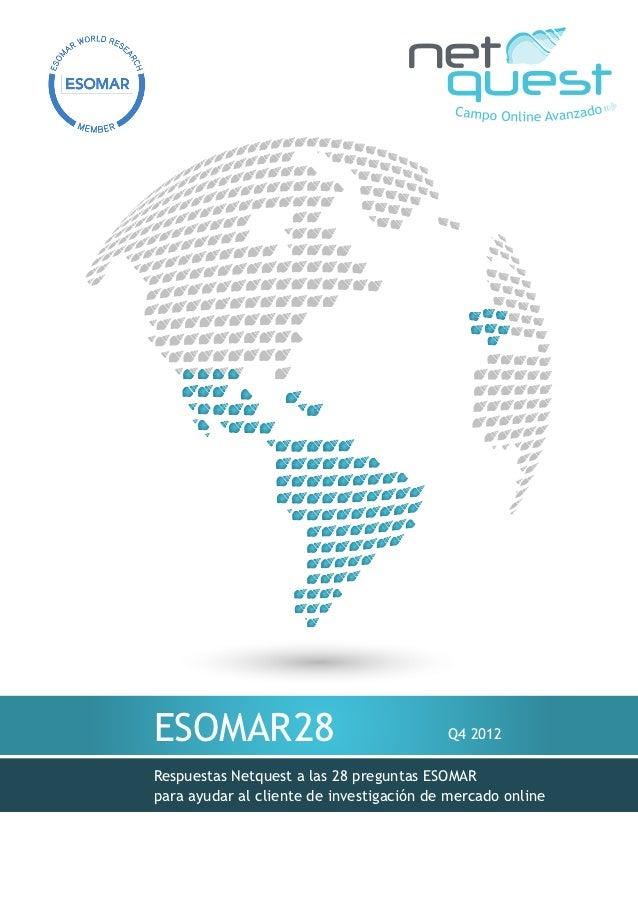 ESOMAR28                                  Q4 2012Respuestas Netquest a las 28 preguntas ESOMARpara ayudar al cliente de in...