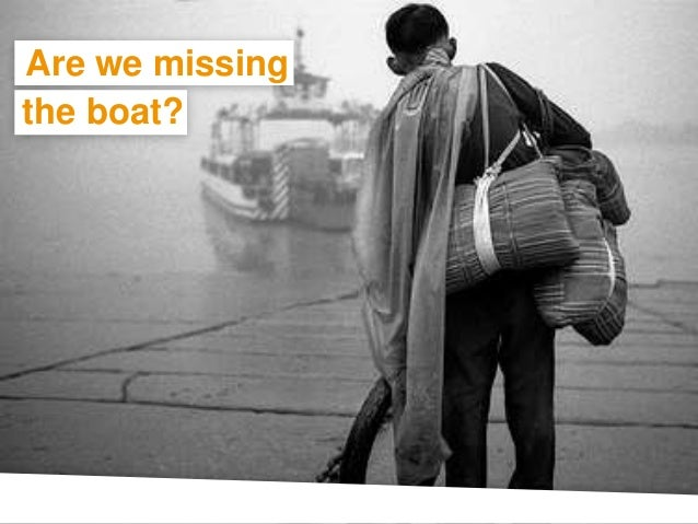 Are we missing the boat?