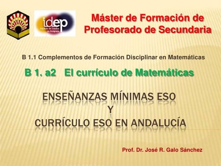 Máster de Formación de Profesorado de Secundaria<br />B 1.1 Complementos de Formación Disciplinar en Matemáticas<br />B 1....