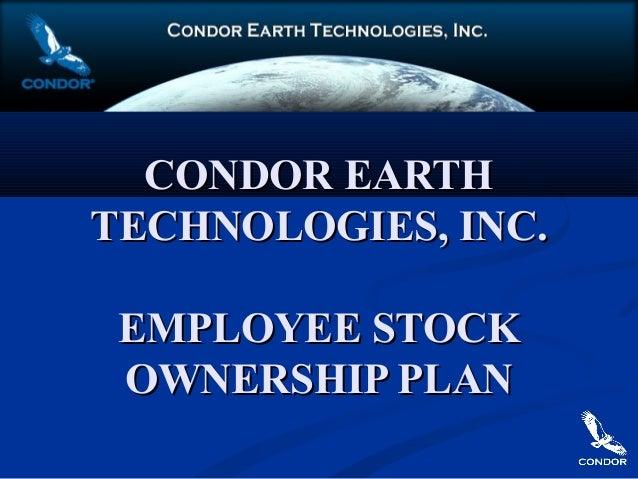 CONDOR EARTHCONDOR EARTH TECHNOLOGIES, INC.TECHNOLOGIES, INC. EMPLOYEE STOCKEMPLOYEE STOCK OWNERSHIP PLANOWNERSHIP PLAN
