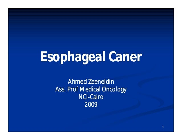Esophageal Caner       Ahmed Zeeneldin  Ass. Prof Medical Oncology           NCI-           NCI-Cairo             2009    ...