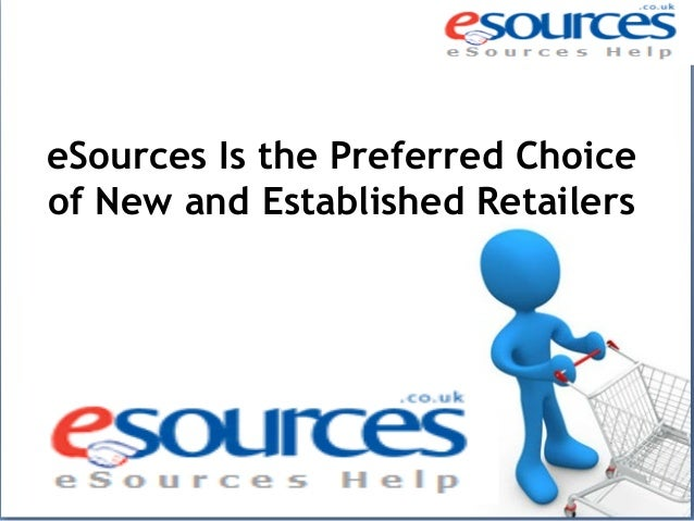 eSources Is the Preferred Choice of New and Established Retailers