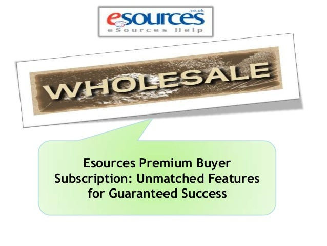 Esources Premium Buyer Subscription: Unmatched Features for Guaranteed Success