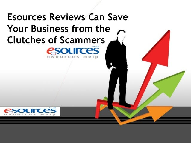 Esources Reviews Can Save Your Business from the Clutches of Scammers