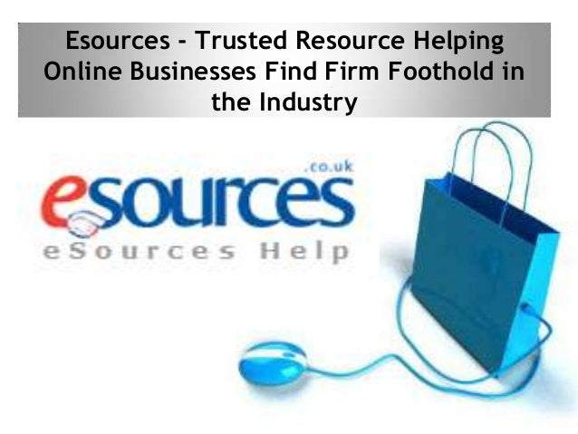 Esources - Trusted Resource Helping Online Businesses Find Firm Foothold in the Industry