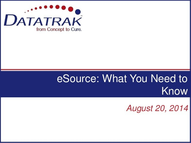 August 20, 2014 eSource: What You Need to Know