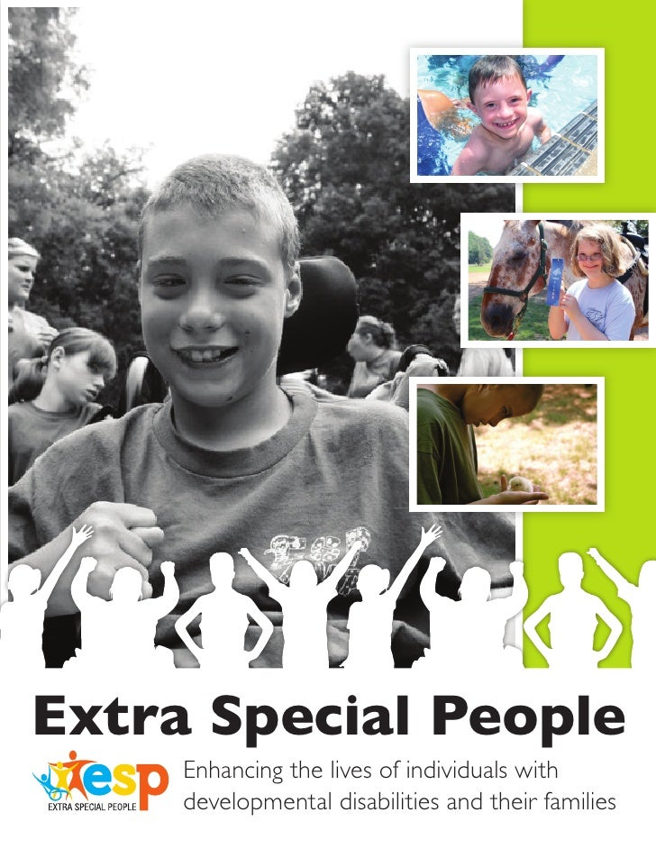 Extra Special People     Enhancing the lives of individuals with     developmental disabilities and their families