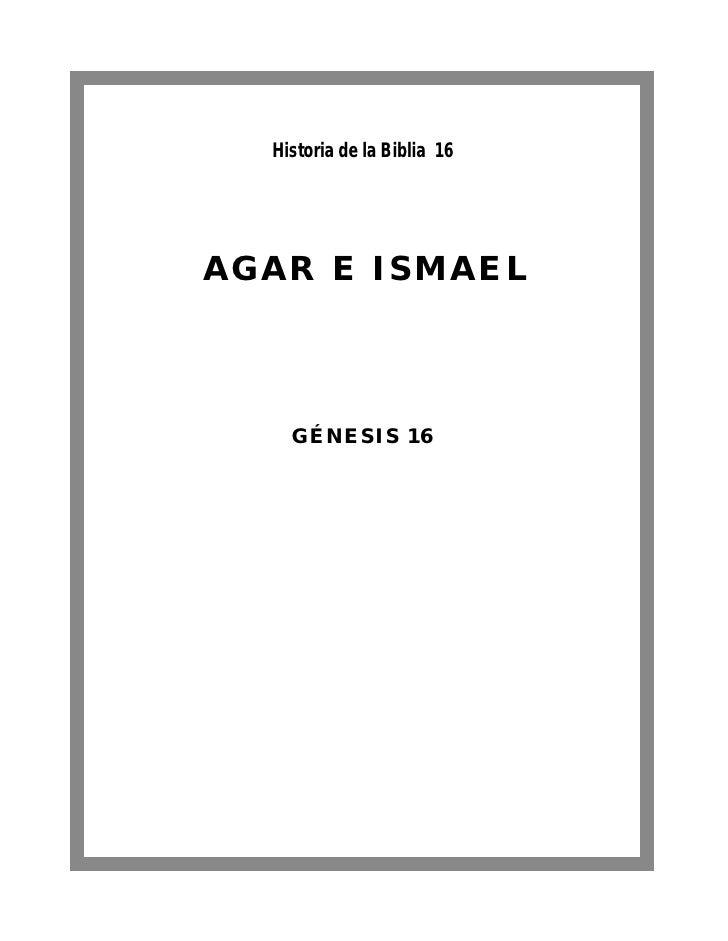 Historia de la Biblia 16AGAR E ISMAEL    GÉNESIS 16