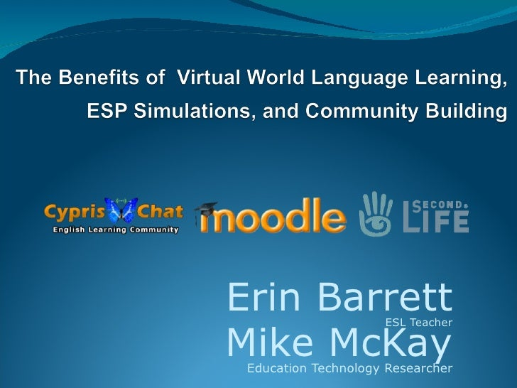 Erin Barrett ESL Teacher Mike McKay Education Technology Researcher