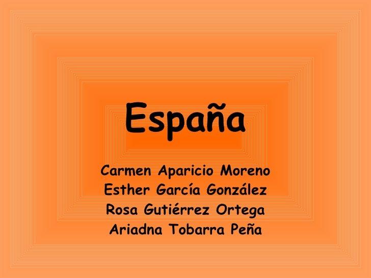 España Carmen Aparicio Moreno Esther García González Rosa Gutiérrez Ortega Ariadna Tobarra Peña