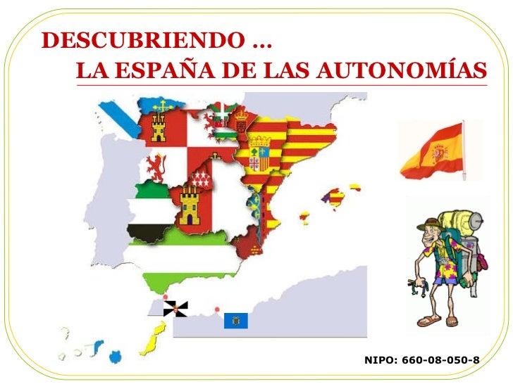 DESCUBRIENDO …  LA ESPA Ñ A DE LAS AUTONOM ĺ AS   NIPO: 660-08-050-8