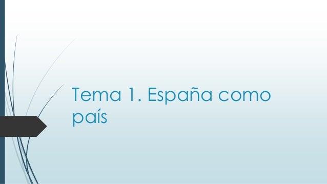 Tema 1. España como  país