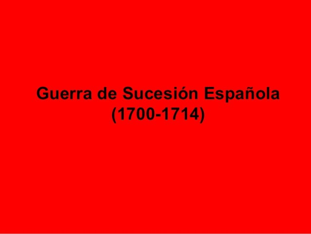 Guerra de Sucesión Española (1700-1714)