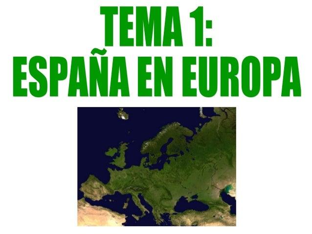 1. Rasgos geográficos esenciales  del continente europeo.