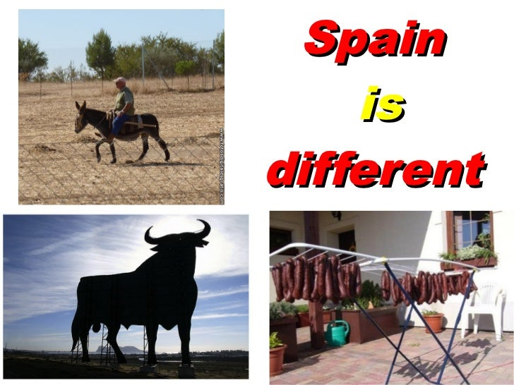 Spain    isdifferent