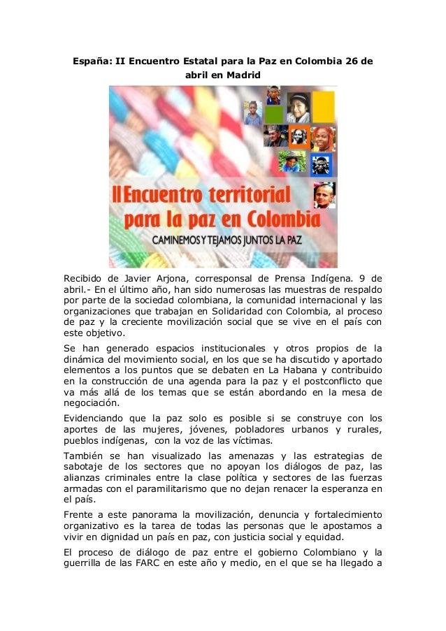 España: II Encuentro Estatal para la Paz en Colombia 26 de abril en Madrid Recibido de Javier Arjona, corresponsal de Pren...