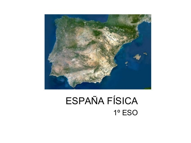 ESPAÑA FÍSICA        1º ESO