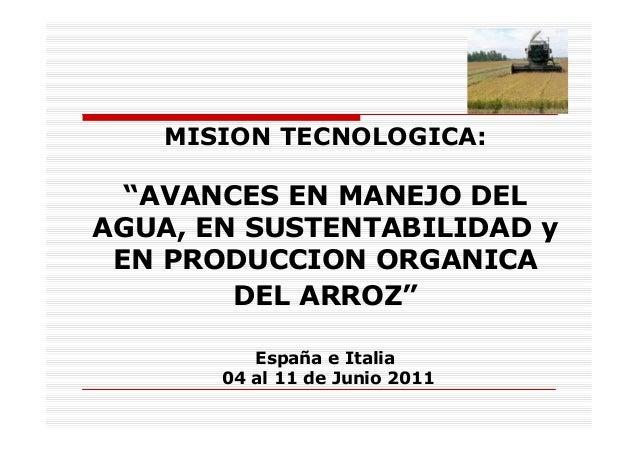"""MISION TECNOLOGICA: """"AVANCES EN MANEJO DEL AGUA, EN SUSTENTABILIDAD y EN PRODUCCION ORGANICA DEL ARROZ"""" España e Italia 04..."""