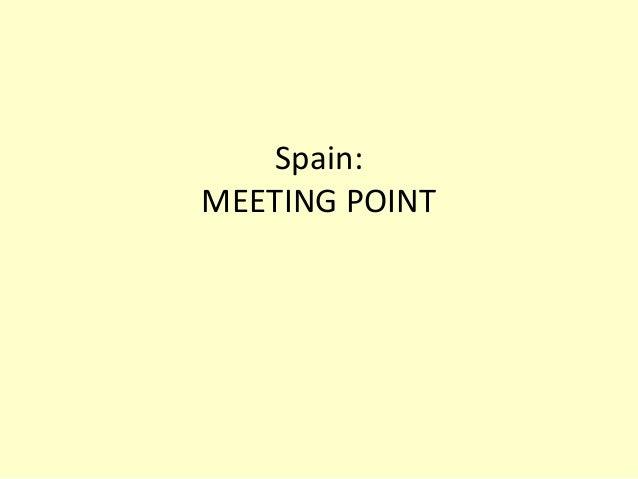 Spain: MEETING POINT