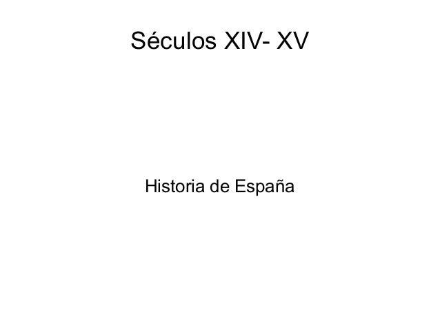 Séculos XIV- XVHistoria de España