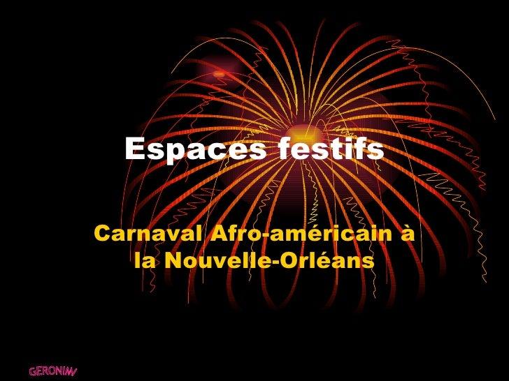 Espaces festifs Carnaval Afro-américain à la Nouvelle-Orléans GERONIMI