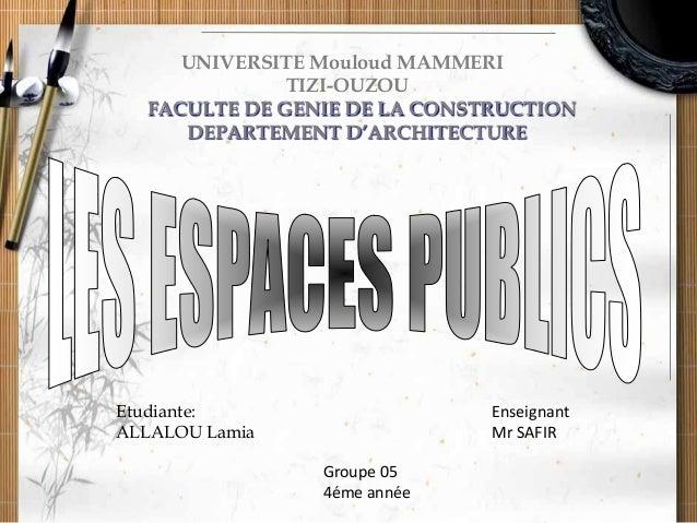 UNIVERSITE Mouloud MAMMERI TIZI-OUZOU FACULTE DE GENIE DE LA CONSTRUCTION DEPARTEMENT D'ARCHITECTURE Etudiante: ALLALOU La...