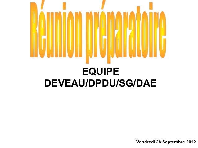 EQUIPEDEVEAU/DPDU/SG/DAE              Vendredi 28 Septembre 2012