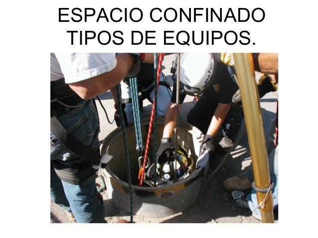 ESPACIO CONFINADO TIPOS DE EQUIPOS.
