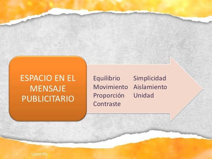 ESPACIO EN EL   Equilibrio Simplicidad  MENSAJE       Movimiento Aislamiento                Proporción UnidadPUBLICITARIO ...