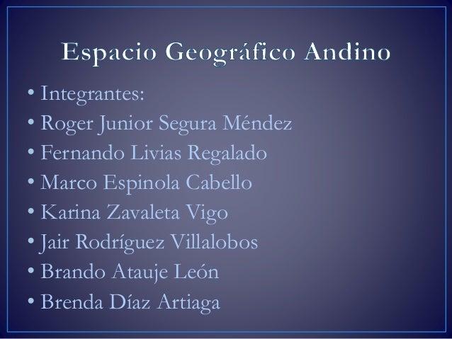 • Integrantes:  • Roger Junior Segura Méndez  • Fernando Livias Regalado  • Marco Espinola Cabello  • Karina Zavaleta Vigo...
