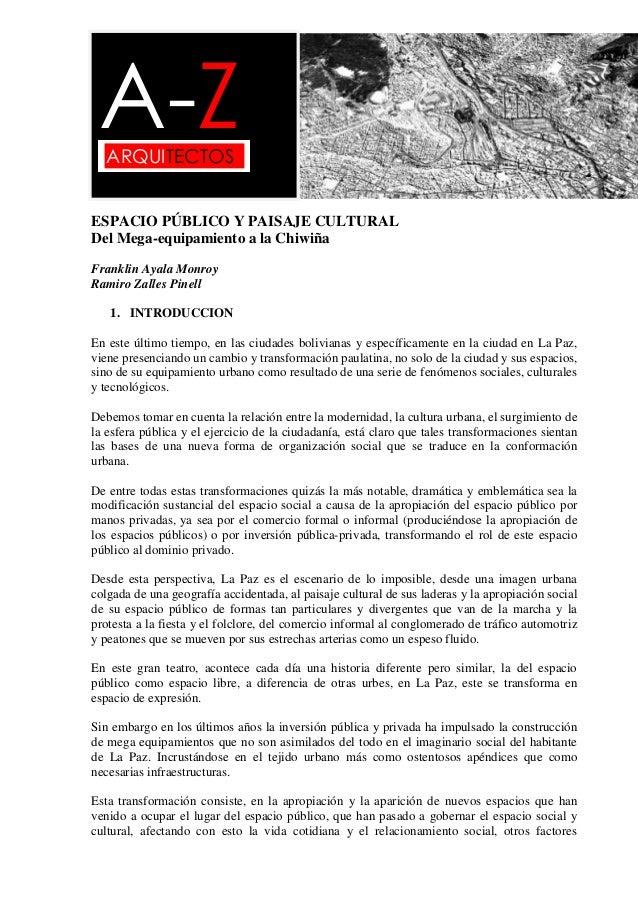ESPACIO PÚBLICO Y PAISAJE CULTURALDel Mega-equipamiento a la ChiwiñaFranklin Ayala MonroyRamiro Zalles Pinell1. INTRODUCCI...