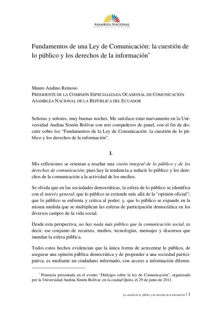 Fundamentos de una Ley de Comunicación: la cuestión delo público y los derechos de la información∗Mauro Andino ReinosoPRES...