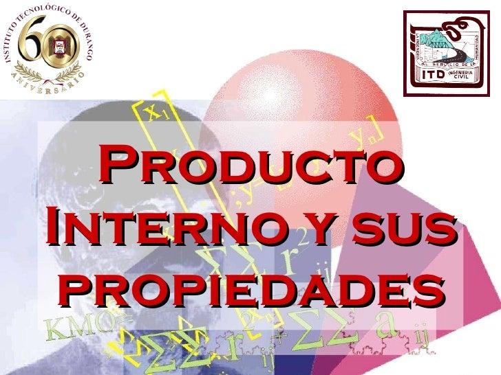 Producto Interno y sus propiedades