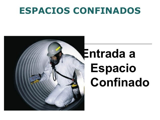 Entrada a Espacio Confinado ESPACIOS CONFINADOS