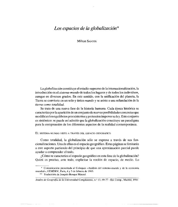 Los espacios de la globalización *                                     Milton SAÁÑTos    La globalización constituye el es...
