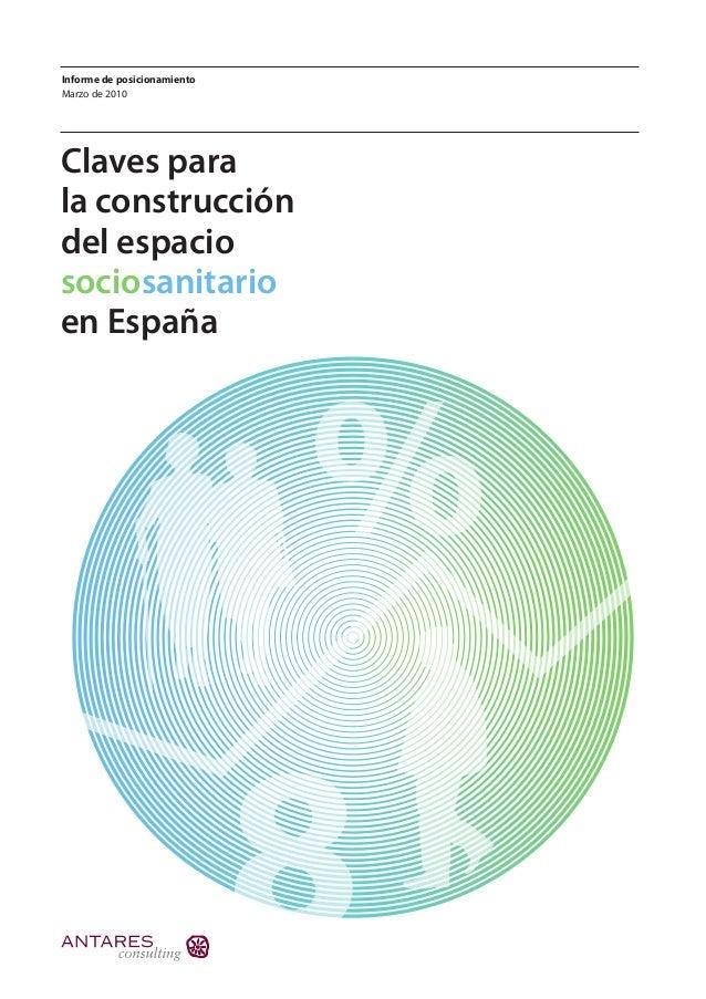 Informe de posicionamiento Marzo de 2010 Claves para la construcción del espacio sociosanitario en España % 8