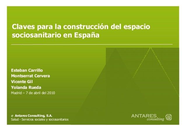 Claves para la construcción del espacio sociosanitario en España Esteban Carrillo Montserrat Cervera Vicente Gil Yolanda R...