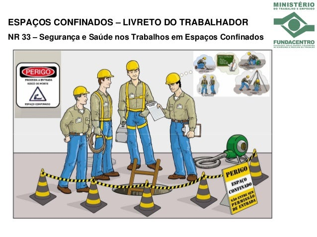 ESPAÇOS CONFINADOS – LIVRETO DO TRABALHADORNR 33 – Segurança e Saúde nos Trabalhos em Espaços Confinados