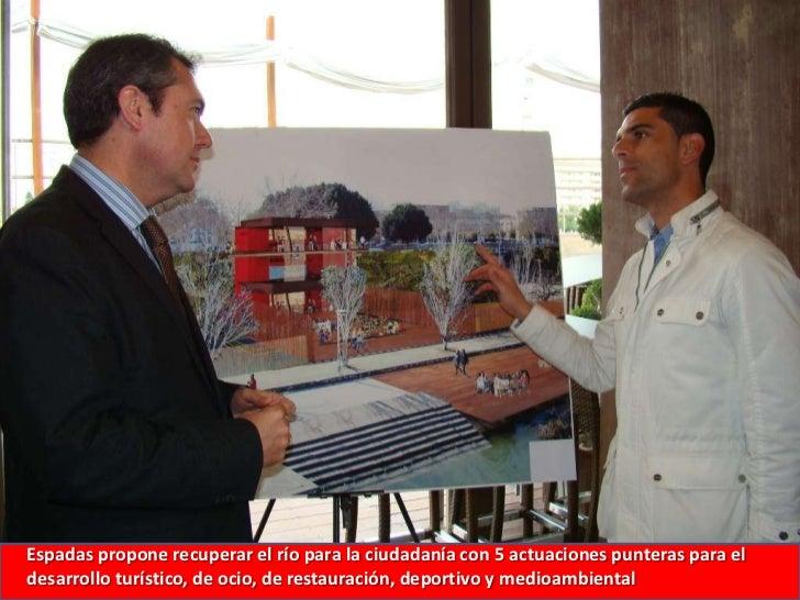 Espadas propone recuperar el río para la ciudadanía con 5 actuaciones punteras para el desarrollo turístico, de ocio, de r...