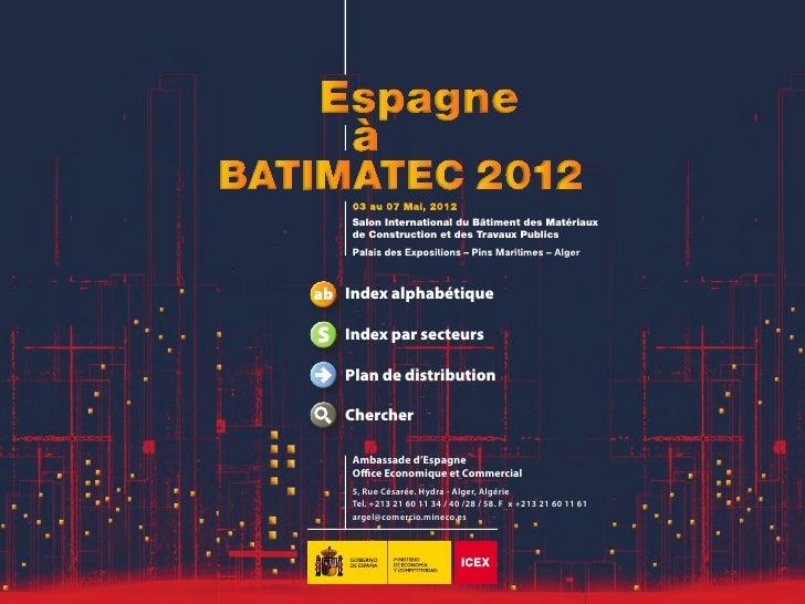 03 au 07 Mai, 2012Salon International du Bâtiment des Matériauxde Construction et des Travaux PublicsPalais des Exposition...