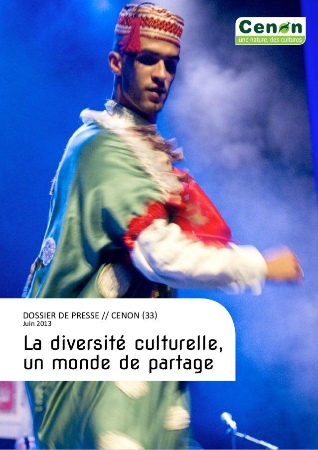 La diversité culturelle, un monde de partage Dossier de presse // CENON (33) Juin 2013