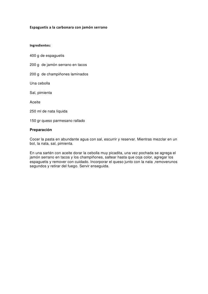 Espaguetis a la carbonara con jamón serrano<br />Ingredientes:<br />400 g de espaguetis<br />200 g  de jamón serrano en ta...